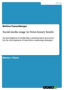 Social media usage in Swiss luxury hotels (eBook, PDF)