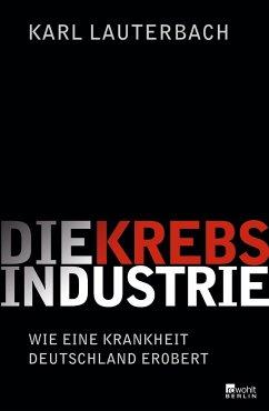 Die Krebs-Industrie (Mängelexemplar) - Lauterbach, Karl
