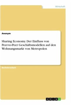 Sharing Economy. Der Einfluss von Peer-to-Peer Geschäftsmodellen auf den Wohnungsmarkt von Metropolen