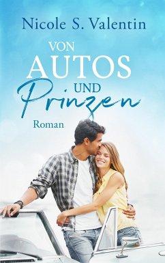 von Autos und Prinzen - Valentin, Nicole S.