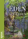 Eden auf Erden: Die Liebe zwischen Mensch und Garten