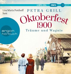 Oktoberfest 1900 - Träume und Wagnis, 2 MP3-CD - Grill, Petra