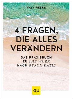 4 Fragen, die alles verändern - Heske, Ralf