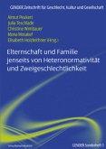 Elternschaft und Familie jenseits von Heteronormativität und Zweigeschlechtlichkeit