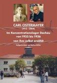 CARL OSTERMAYER Im Konzentrationslager Dachau von 1933 bis 1936