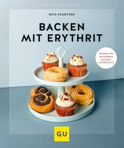 Backen mit Erythrit - Stanitzok, Nico