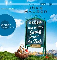 Den letzten Gang serviert der Tod / Kommissar Jennerwein ermittelt Bd.13 (2 MP3-CD) - Maurer, Jörg