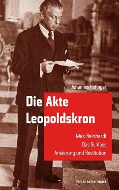 Die Akte Leopoldskron - Hofinger, Johannes