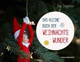 Das kleine Buch der Weihnachtswunder