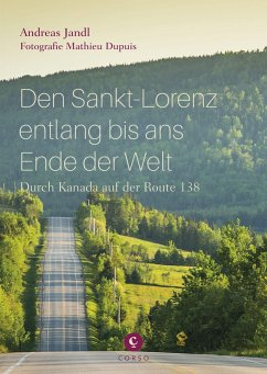 Den Sankt-Lorenz entlang bis ans Ende der Welt: - Jandl, Andreas; Dupuis, Mathieu