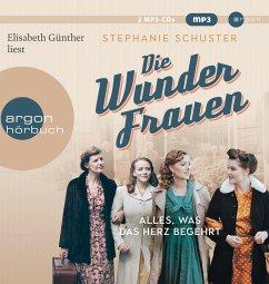 Alles, was das Herz begehrt / Wunderfrauen-Trilogie Bd.1 (2 MP3-CD) - Schuster, Stephanie