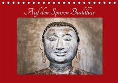 Auf den Spuren Buddhas (Tischkalender 2021 DIN A5 quer)