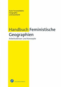 Handbuch Feministische Geographien - Geographie und Geschlecht, Autorinnenkollektiv