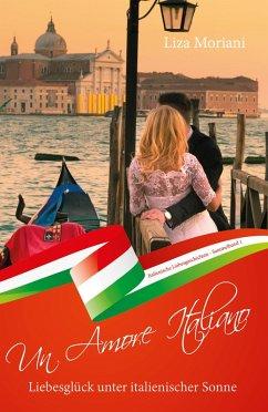 Liebesgluck unter italienischer Sonne - Un Amore Italiano