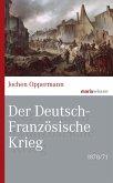 Der Deutsch-Französische Krieg: 1870/71