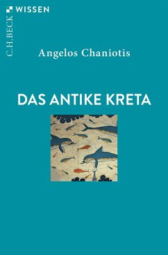 Das antike Kreta - Chaniotis, Angelos