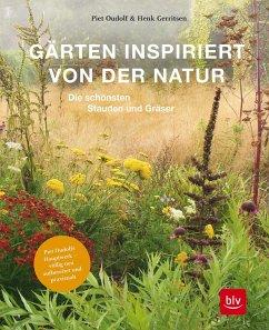 Gärten inspiriert von der Natur - Oudolf, Piet;Gerritsen, Henk