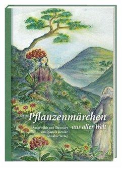 Pflanzenmärchen aus aller Welt - Pflanzenmärchen aus aller Welt