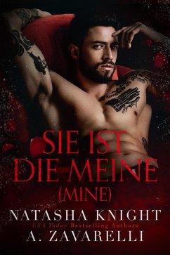 Mine - Sie ist die Meine (Untrennbar Verbunden (Ein Dark Romance Duett), #1) (eBook, ePUB) - Knight, Natasha; Zavarelli, A.