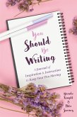 You Should Be Writing (eBook, ePUB)