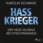 Hasskrieger: Der neue globale Rechtsextremismus (MP3-Download)