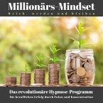 Millionärs-Mindset: Reich werden und bleiben (MP3-Download)