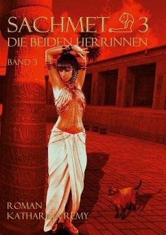 Sachmet Die beiden Herrinnen (eBook, ePUB) - Remy, Katharina