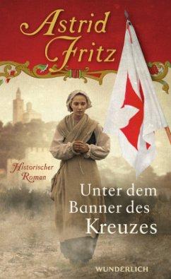 Unter dem Banner des Kreuzes (Mängelexemplar) - Fritz, Astrid