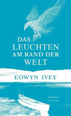 Das Leuchten am Rand der Welt (Mängelexemplar) - Ivey, Eowyn