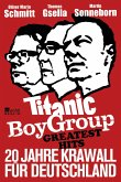 Titanic Boy Group Greatest Hits - 20 Jahre Krawall für Deutschland (Mängelexemplar)