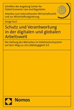 Schutz und Verantwortung in der digitalen und globalen Arbeitswelt - Kurt, Simge