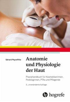 Anatomie und Physiologie der Haut - Peyrefitte, Gérard