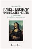 Marcel Duchamp und die Alten Meister