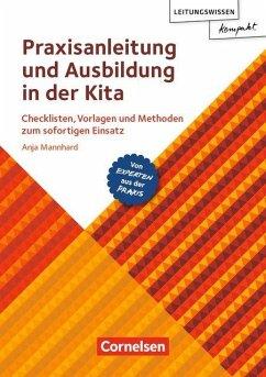 Leitungswissen kompakt / Praxisanleitung und Ausbildung in der Kita - Mannhard, Anja