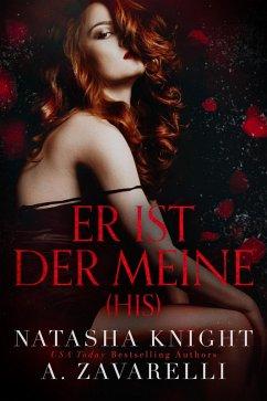 His - Er ist der Meine (Untrennbar Verbunden (Ein Dark Romance Duett), #2) (eBook, ePUB) - Knight, Natasha; Zavarelli, A.