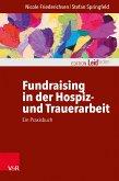Fundraising in der Hospiz- und Trauerarbeit - ein Praxisbuch (eBook, ePUB)