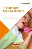 Die kleinen Hefte / Trotzphasen bei Kita-Kindern