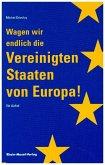 Wagen wir endlich die Vereinigten Staaten von Europa