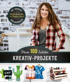Meine 100 liebsten Kreativ-Projekte - Basteln durchs Jahr mit Martina Lammel, der beliebten TV-Expertin - Lammel, Martina