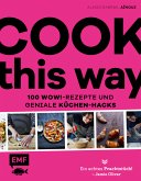 Cook this way - 100 Wow!-Rezepte und geniale Küchen-Hacks - French Guy Cooking