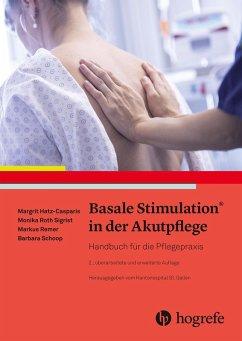 Basale Stimulation® in der Akutpflege (eBook, PDF) - Hatz-Casparis, Margit; Remer, Markus; Schoop, Barbara; Sigrist, Monika Roth