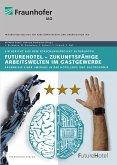 FutureHotel - Zukunftsfähige Arbeitswelten im Gastgewerbe. (eBook, PDF)