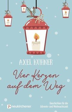 Vier Kerzen auf dem Weg - Kühner, Axel