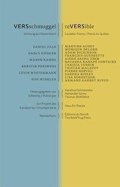 VERSschmuggel / reVERSible - Audet, Martine; Deland, Monique; Dickinson, Adam; Falb, Daniel; Guerrette, Francois; Hünger, Nancy; John, Aisha Sasha
