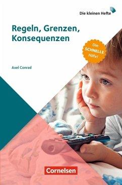 Die kleinen Hefte / Regeln, Grenzen, Konsequenzen (3. Auflage) - Conrad, Axel