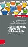 Zwischen Barrieren, Träumen und Selbstorganisation (eBook, ePUB)