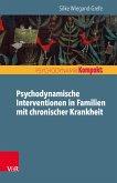 Psychodynamische Interventionen in Familien mit chronischer Krankheit (eBook, ePUB)