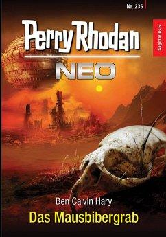 Das Mausbibergrab / Perry Rhodan - Neo Bd.235
