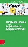 Forschendes Lernen und Projektarbeit im Religionsunterricht (eBook, ePUB)