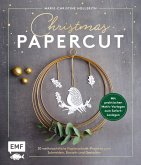 Christmas Papercut - Weihnachtliche Papierschnitt-Projekte zum selber schneiden, basteln und gestalten